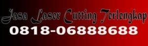 Jasa Laser Cutting Terlengkap