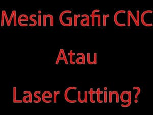 Mesin Grafir CNC Laser Cutting